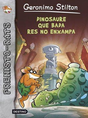cover image of Dinosaure que bada res enxampa