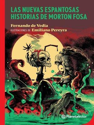 cover image of Las nuevas espantosas historias de Morton Fosa