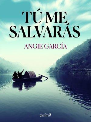 cover image of Tú me salvarás