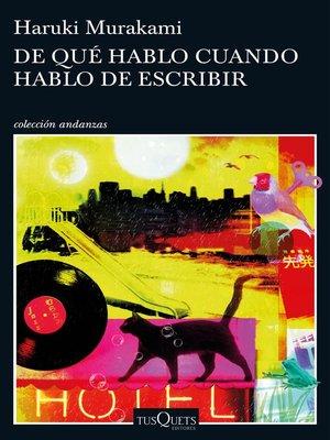 cover image of De qué hablo cuando hablo de escribir