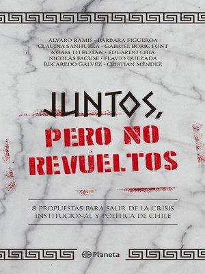 cover image of Juntos, pero no revueltos