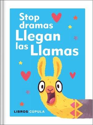 cover image of Stop dramas, llegan las llamas