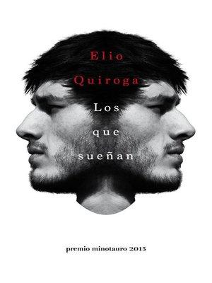 cover image of Los que sueñan