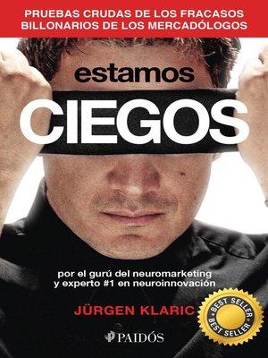 cover image of Estamos ciegos