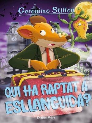 cover image of Qui ha raptat a Esllanguida?
