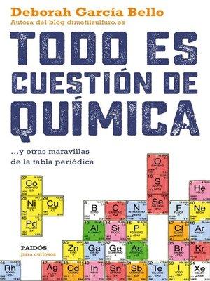 cover image of Todo es cuestión de química