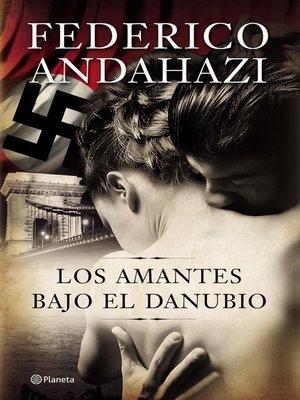 cover image of Los amantes bajo el Danubio