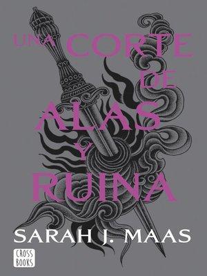 cover image of Una corte de alas y ruina (Edición española)