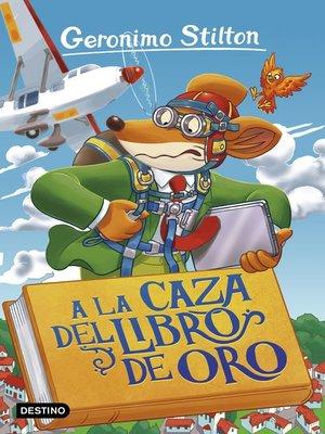 cover image of A la caza del Libro de Oro