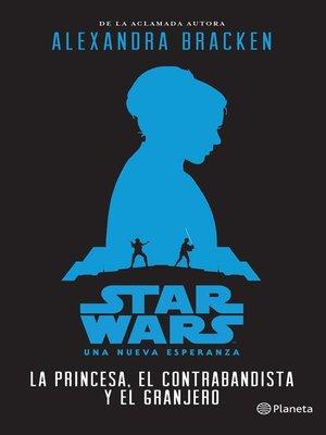 cover image of Star Wars. La princesa, el contrabandista y el granjero