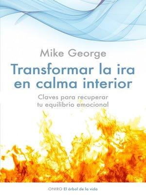 cover image of Transformar la ira en calma interior