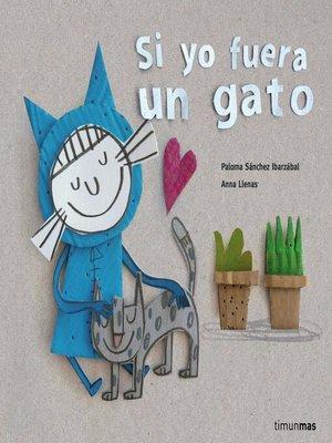 cover image of Si yo fuera un gato