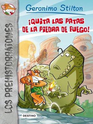 cover image of ¡Quita las patas de la piedra de fuego!