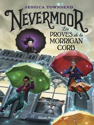 cover image of Nevermoor. Les proves de la Morrigan Corb