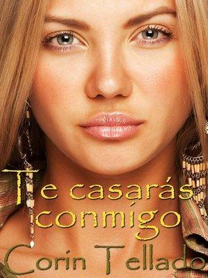 cover image of Te casarás conmigo