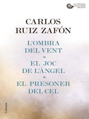 cover image of L'Ombra del Vent / El Joc de l'Àngel / El Presoner del Cel (pack)