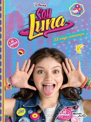 cover image of Soy Luna 1. El viaje comienza