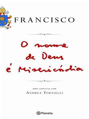 cover image of O nome de Deus é Misericórdia