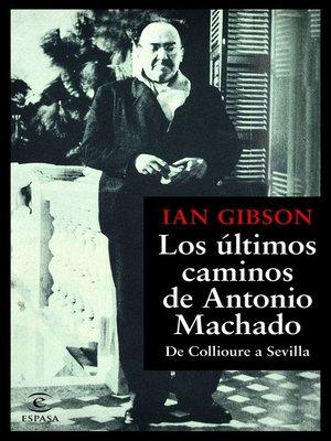 cover image of Los últimos caminos de Antonio Machado