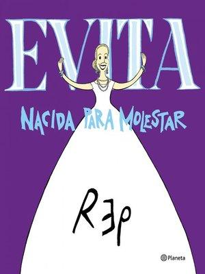 cover image of Evita. Nacida para molestar