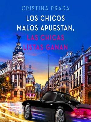 cover image of Los chicos malos apuestan, las chicas listas ganan