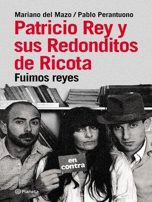 cover image of Patricio Rey y sus redonditos de ricota