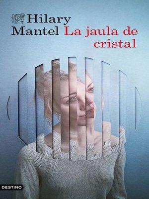 cover image of La jaula de cristal