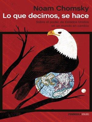 cover image of Lo que decimos, se hace
