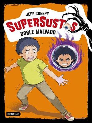 cover image of Supersustos. Doble malvado