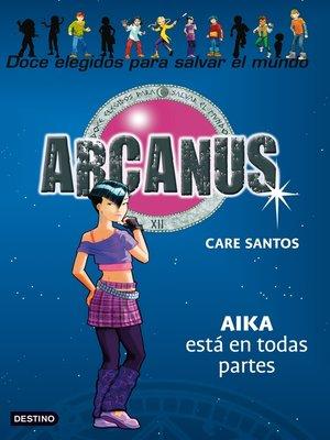 cover image of Aika está por todas partes