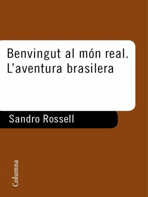 cover image of Benvingut al món real. L'aventura Brasilera