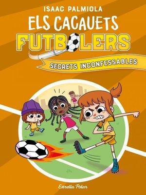 cover image of Cacauets Futbolers 3. Secrets inconfessables