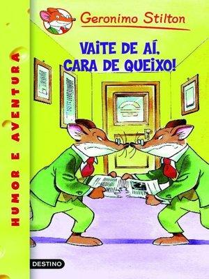cover image of Vaite de aí, cara de queixo!