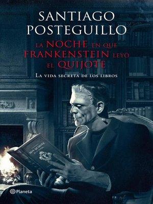 cover image of La noche en que Frankenstein leyó el Quijote
