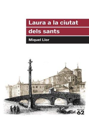 cover image of Laura a la ciutat dels sants