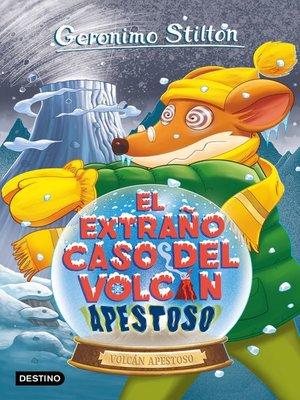cover image of El extraño caso del volcán apestoso