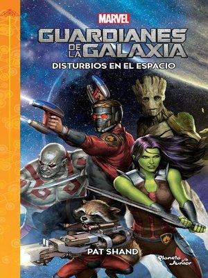 cover image of Guardianes de la galaxia. Disturbios en el espacio
