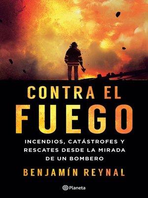 cover image of Contra el fuego