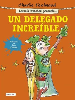 cover image of Un delegado increíble