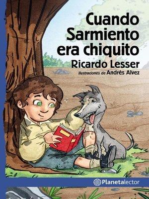 cover image of Cuando Sarmiento era chiquito