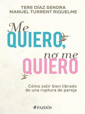 cover image of Me quiero, no me quiero