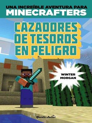 cover image of Minecraft. Cazadores de tesoros en peligro