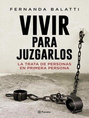 cover image of Vivir para juzgarlos