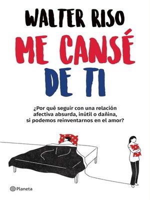 cover image of Me cansé de ti (Edición mexicana)