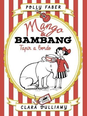 cover image of Mango & Bambang. Tapir a bordo