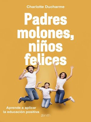 cover image of Padres molones, niños felices