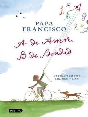 cover image of A de amor, B de bondad
