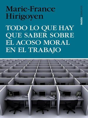 cover image of Todo lo que hay que saber sobre el acoso moral en el trabajo