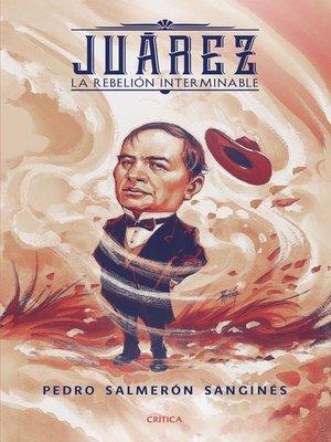 cover image of Juárez. La rebelión interminable