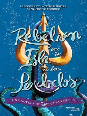 cover image of Descendientes. Rebelión en La isla de los perdidos